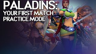 Paladins - The First Practice Match (Just Gameplay)