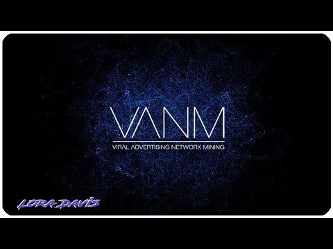 Обзор блокчейн проекта VANM Viral Advertising Network Mining