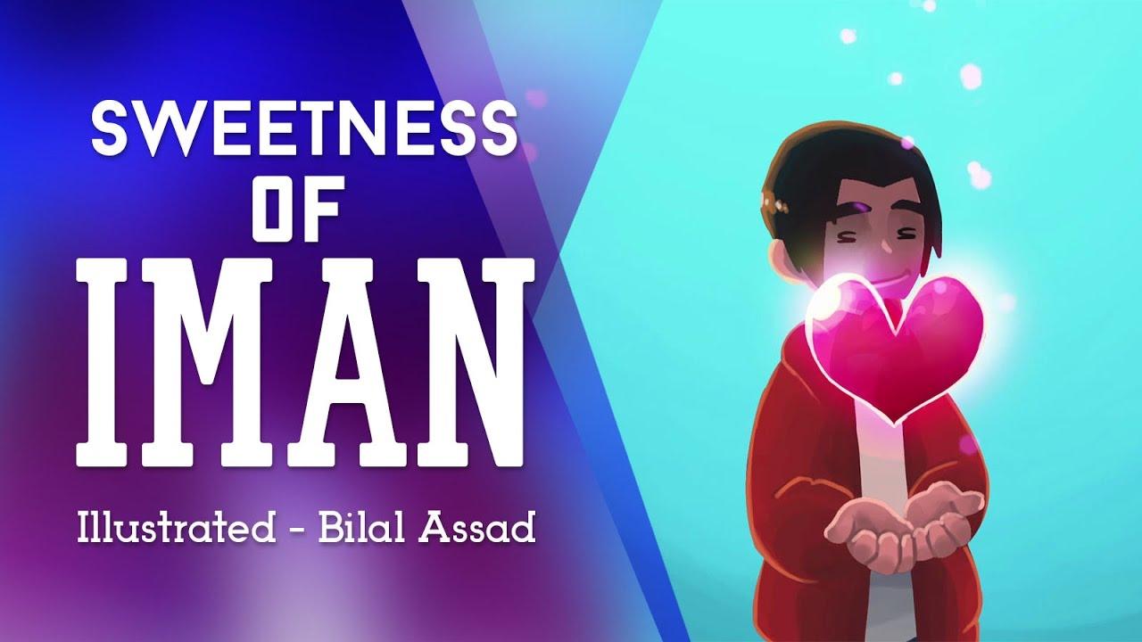 Sweetness of iman | illustrated Reminder | Bilal Assad | Subtitled