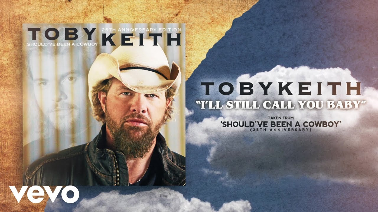 Toby Keith Ill Still Call You Baby Audio Youtube