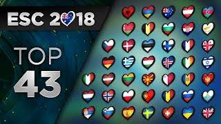 Eurovision 2018 | TOP 43 (So Far)