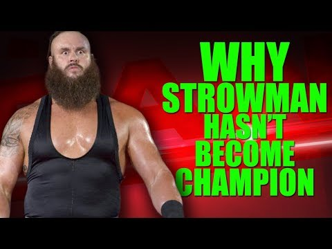 Real Reasons Why Braun Strowman Hasn't Become WWE Universal Champion