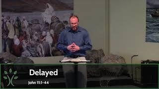 Delayed (Sermon 2/21/21)