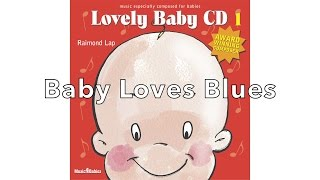 Your baby loves blues! Discover the magical Baby Music of Raimond Lap.