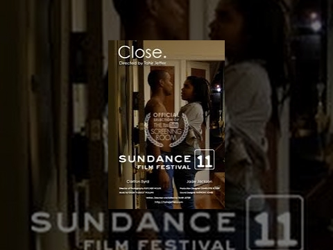 Sundance Film Festival 2011 'Close.'