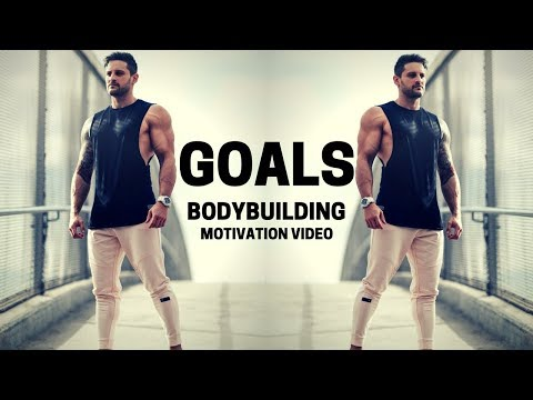 Bodybuilding Motivation Video – GOALS | 2018