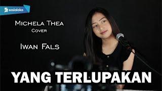 Download Lagu YANG TERLUPAKAN ( IWAN FALS ) - MICHELA THEA COVER mp3