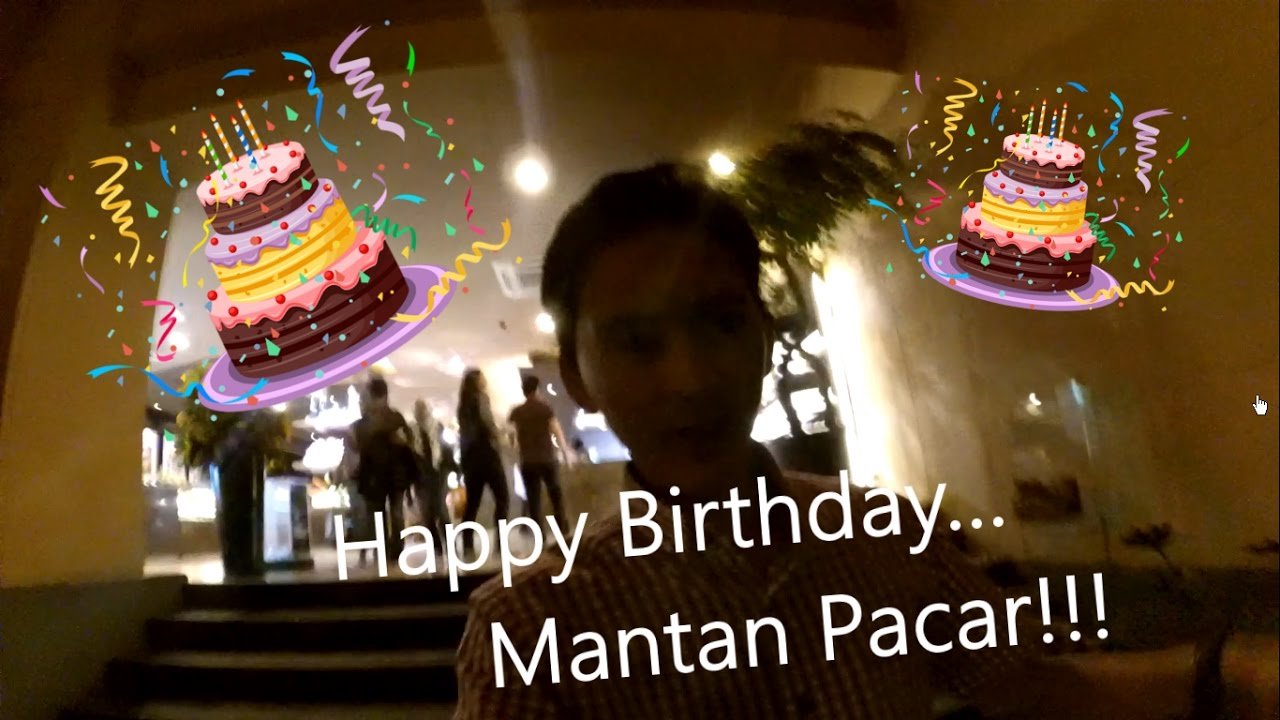 Happy Birthday Mantan Pacar