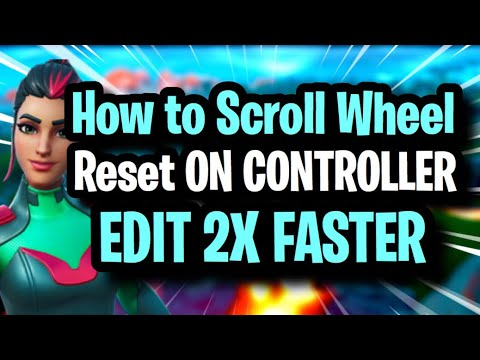 HOW TO SCROLL WHEEL RESET ON CONTROLLER - EDIT 2X FASTER THAN EVER (Fortnite Season 10 Editing tips)