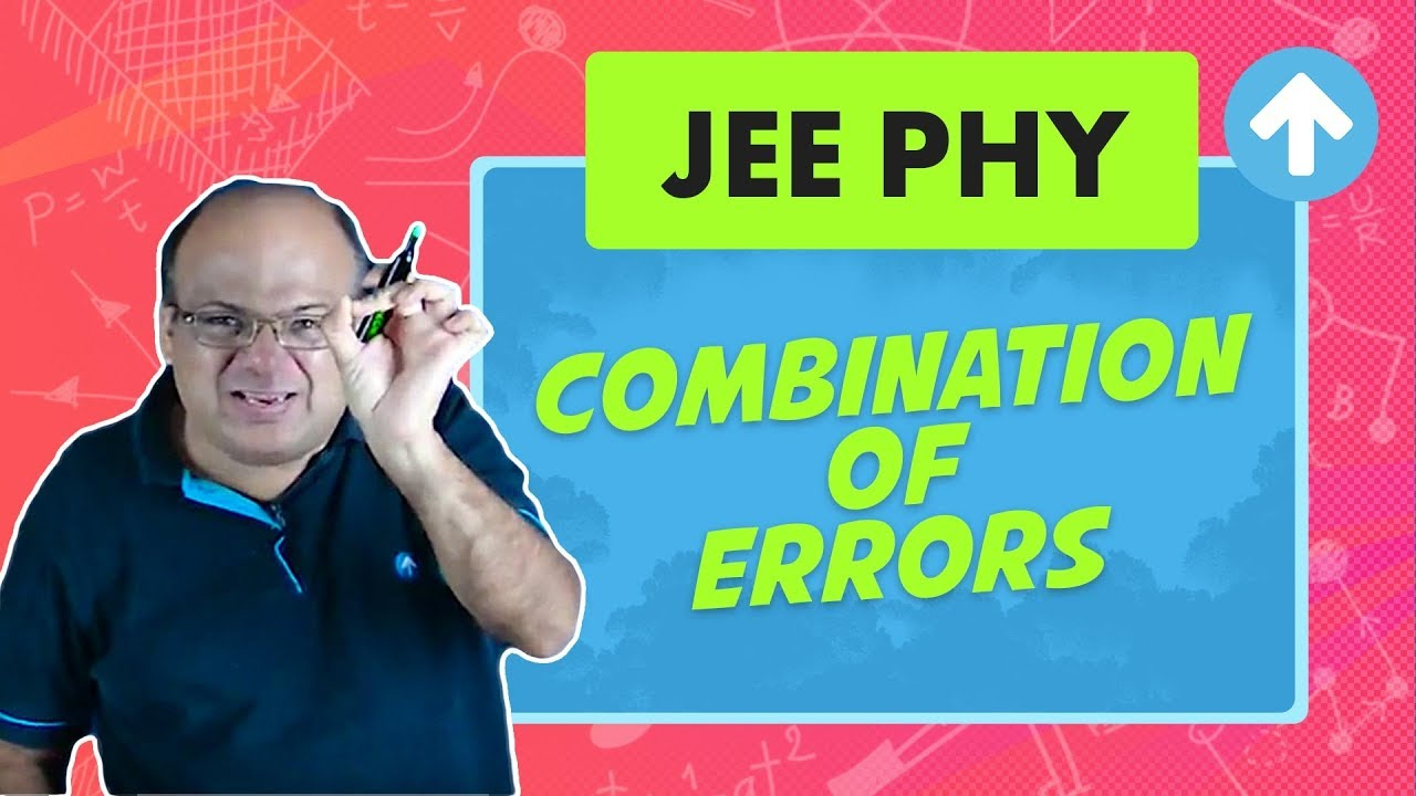 Combination of Errors   JEE Physics   Measurement and Errors   English