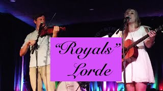 """Royals"" Lorde - Live Folk Cover!!"