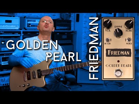 Friedman Golden Pearl Overdrive into tons of amps!