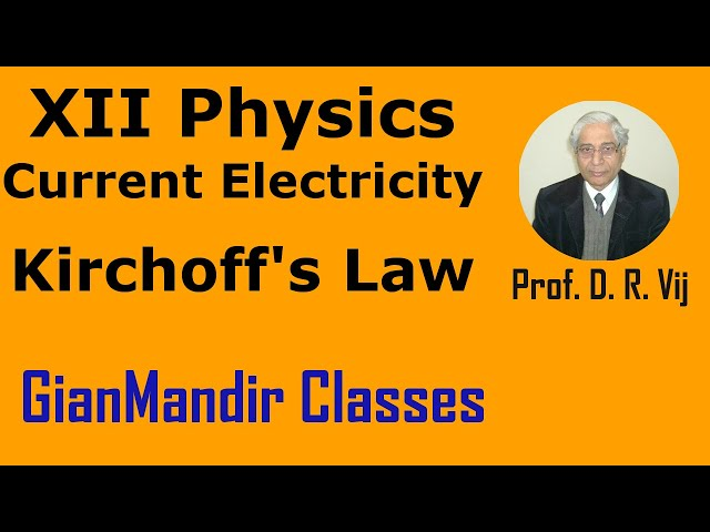 XII Physics | Current Electricity | Kirchoff's Law by Himanshu Sir