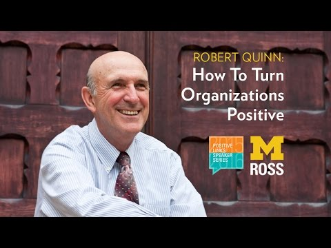 Bob Quinn: How To Turn Organizations Positive - Positive Links 100th Session