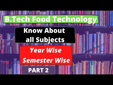 2nd year subjects of B.tech food technology|semester wise|fully covered