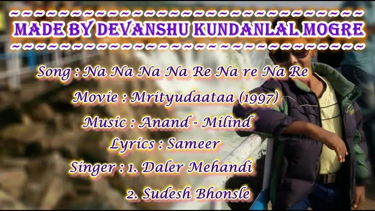 Download Na na na na re Karaoke with lyrics - Daler Mehandi and Sudesh Bhonsle - Mrityudata