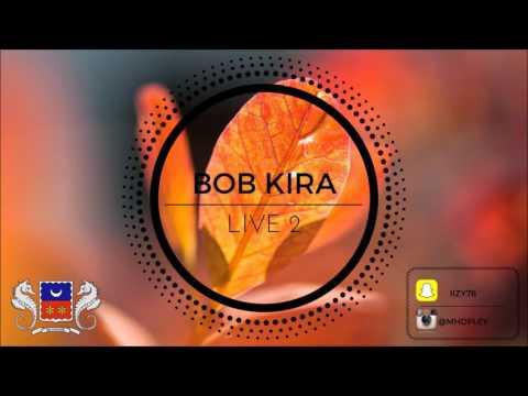 BOB KIRA - Live 2 (AUDIO)