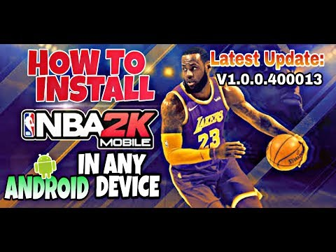 HOW TO INSTALL NBA 2K MOBILE IN ANY ANDROID DEVICE  LATEST UPDATE