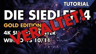 TUTORIAL - Die Siedler 4 - In 4K mit max Details unter Windows 10