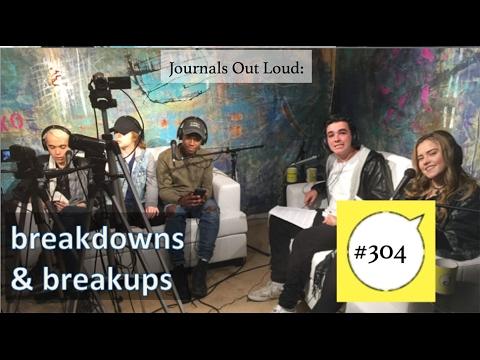 Journals Out Loud - breakdowns & breakups