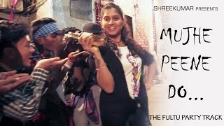 MUJHE PEENE DO - The Fultu Party Soundtrack | Music - MAHESH-RAKESH | LYD Productions