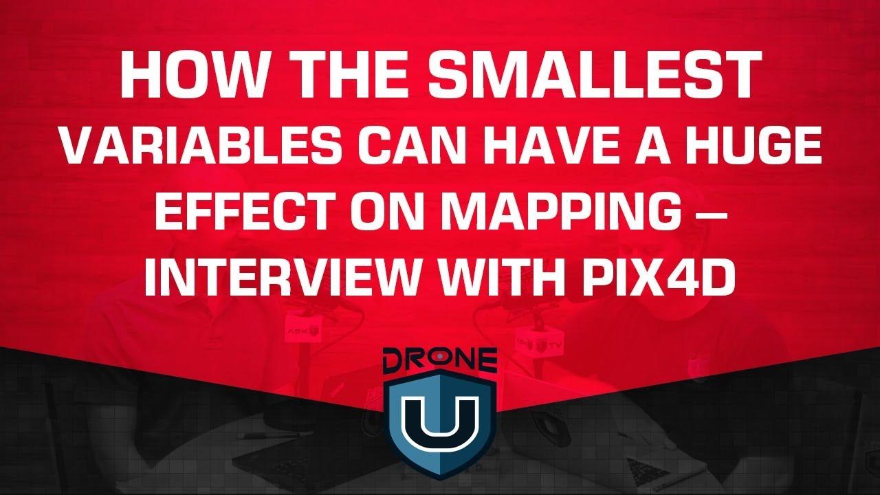 ADU 0795: Pix4D Interview | Nuances of Drone Mapping - Drone U™