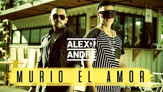 AlexAndré - Murió El Amor (Official Video)
