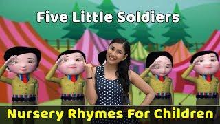 Five Little Soldiers Rhyme | Learn To Sing Nursery Poems | Preschool Songs | Baby Rhymes | Toddlers