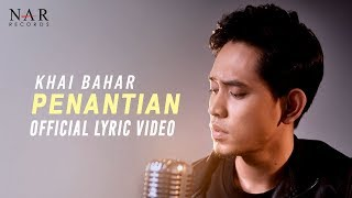 [3.52 MB] KHAI BAHAR - PENANTIAN (OFFICIAL LYRIC VIDEO)