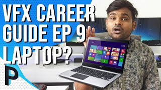 Which Laptop to Get for Visual Effects & Animation ? - VFX Career Guide in India - EP 09 [HINDI]