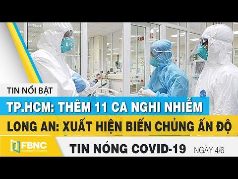 Tin tức Covid-19 nóng nhất chiều 4/6 | Dịch Corona mới nhất ngày hôm nay | FBNC