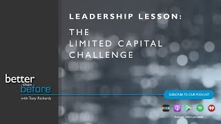 Tony Richards on the Limited Capital Challenge