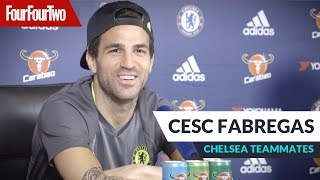 Cesc Fabregas  quotKurt Zouma is really skilfulquot  Chelsea teammates