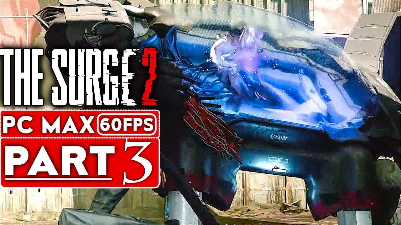 THE SURGE 2 Gameplay Komplettlösung Teil 3 [1080p HD 60FPS PC MAX EINSTELLUNGEN] - Kein Kommentar + video