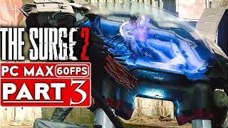 THE SURGE 2 Gameplay Walkthrough Part 3 [1080p HD 60FPS PC MAX SETTINGS] - No Commentary