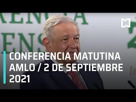 AMLO Conferencia Hoy / 2 de septiembre 2021