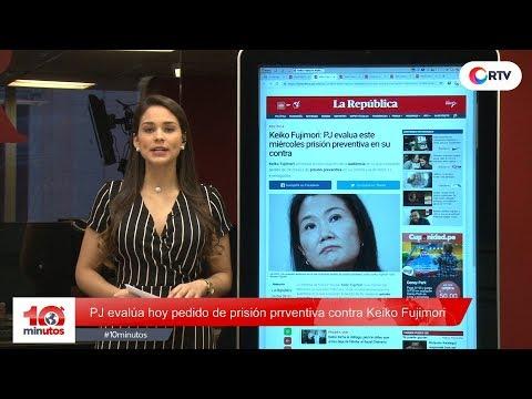 Poder Judicial evalúa hoy prisión preventiva contra Keiko - 10 minutos Edición Matinal