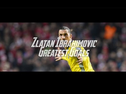 Zlatan Ibrahimovic - Greatest Goals Ever