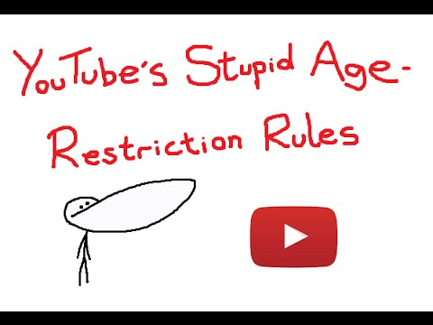 Youtube's Stupid Age-Restriction Rules