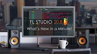 FL STUDIO 20.8 | What's New in a Minute!