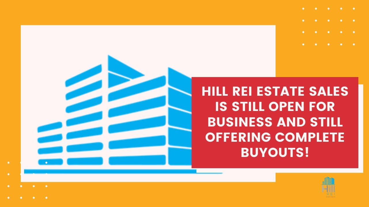 Hill REI Estate Sales is still open for business!