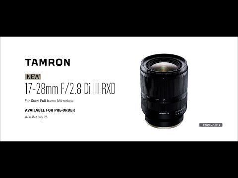Tamron's NEW 17-28mm F/2.8 Di III RXD for Sony Full-Frame Mirrorless