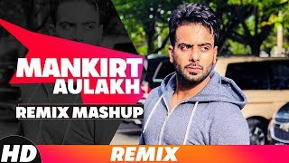 Mankirt Aulakh Remix Mashup (Audio) | Badnam | Gangland | Jail | Latest Punjabi Songs 2018