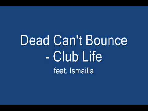 Dead Can't Bounce - Club Life