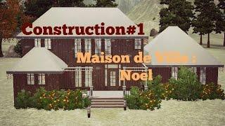 Sims 3 : Construction#1 [Maison de Ville : Noël]