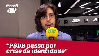 'PSDB passa por crise de identidade', analisa Joel Pinheiro