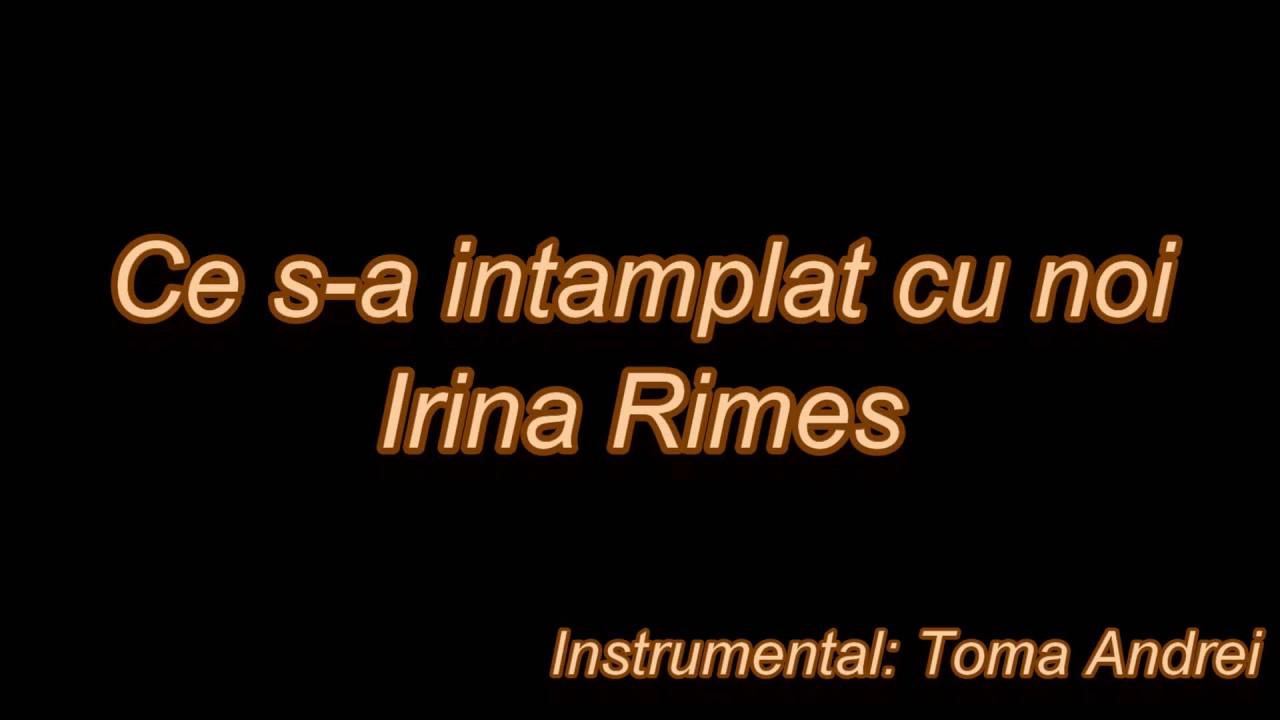 Irina Rimes - Ce S-a Intamplat Cu Noi (karaoke)   Toma Andrei