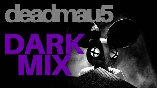 Deadmau5 - The Dark Mix