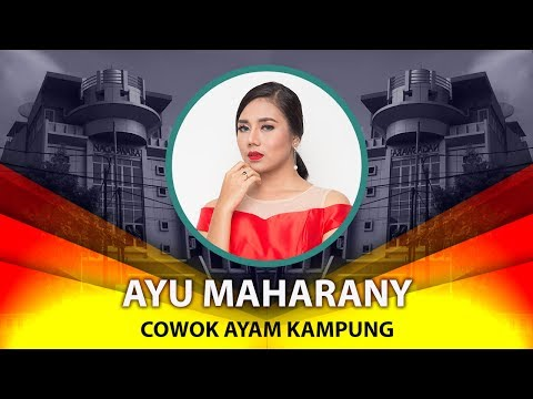 Ayu Maharany - Cowok Ayam Kampung ( Lyrics NAGASWARA) #lirik