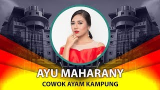 Ayu Maharany - Cowok Ayam Kampung (Official Video Lyrics NAGASWARA) #lirik